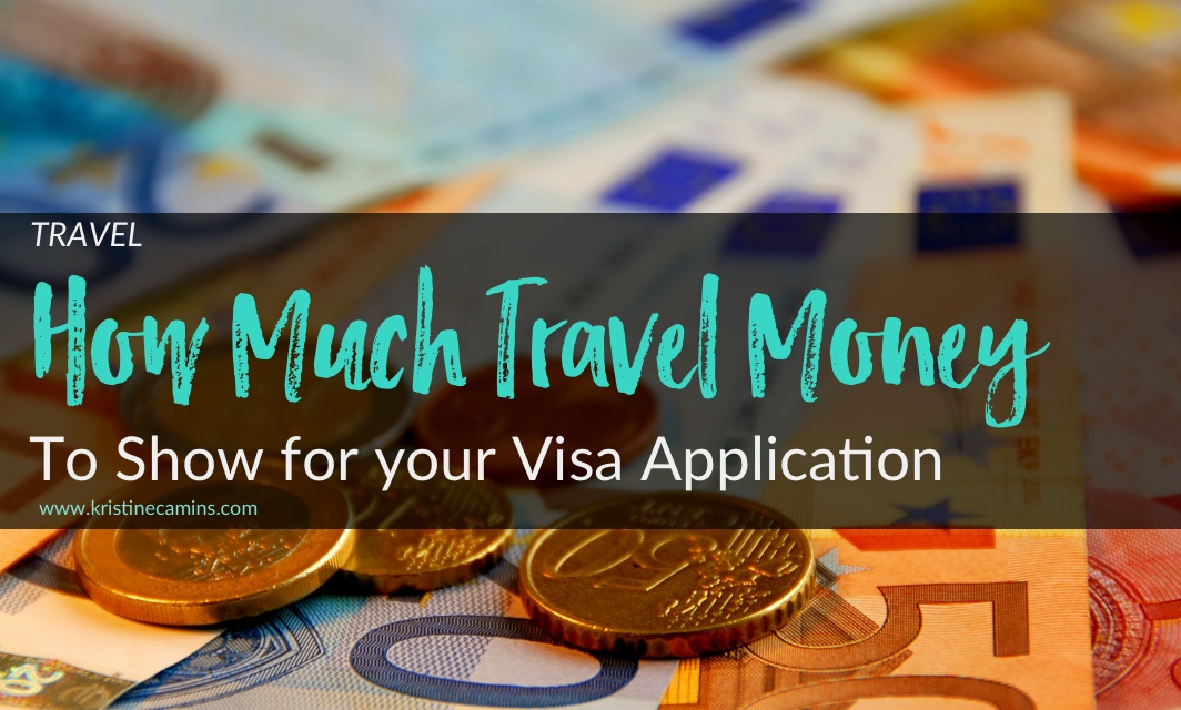 How Much Travel Money To Show for Your Visa Application